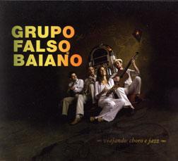 Grupo Falso Baiano  Viajando  Choro e Jazz (Massaroca Records MR CD 20081   2008) 56 min. 9bc82b04462